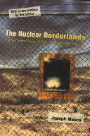 The Nuclear Borderlands The Manhattan Project in Post-Cold War New Mexico | New Edition / Joseph Masco, With a new preface by the