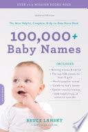 """""""100,000+ Baby Names: The most helpful, complete, & up-to-date name book"""" by Bruce Lansky"""