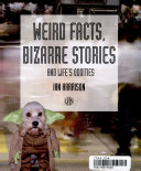 Weird Facts Bizarre Stories And Life S Oddities
