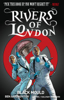Rivers of London Volume 3: Black Mould