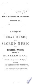 Catalogue of Organ Music; also sacred music with English words; published by Novello & Co., etc