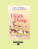 The Intimacy of Death and Dying  Simple Guidance to Help You Through  Large Print 16pt