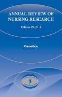 Annual Review of Nursing Research, Volume 29, 2012: Genetics