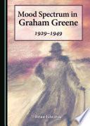 Mood Spectrum in Graham Greene