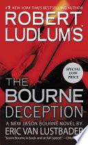 Robert Ludlum s  TM  The Bourne Deception Book