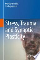 Stress Trauma And Synaptic Plasticity
