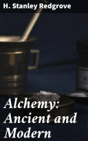 Alchemy: Ancient and Modern Book