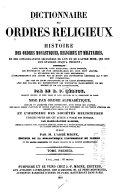 Dictionnaire des ordres religieux; ou, Histoire des ordres monastiques, religieux et militaires-- Mise par ordre alphabťique