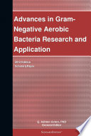 Advances in Gram-Negative Aerobic Bacteria Research and Application: 2012 Edition