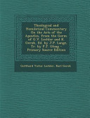 Theological And Homiletical Commentary On The Acts Of The Apostles From The Germ Of G V Lechler And K Gerok Ed By J P Lange Tr By P J Gloag