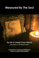 Measured by Soul: The Life of Joseph Carey Merrick (also known as 'The Elephant Man') ebook