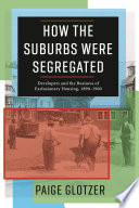 How the Suburbs Were Segregated