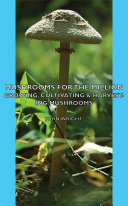 Mushrooms For The Million   Growing  Cultivating   Harvesting Mushrooms