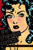 CBLDF Presents: She Changed Comics