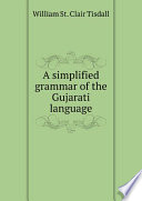 A simplified grammar of the Gujarati language