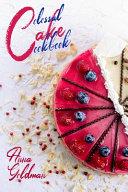 Colossal Cake Cookbook Pdf/ePub eBook