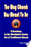 The Way Church Was Meant To Be A Roadmap For The Worldwide Exodus Out Of Traditional Church