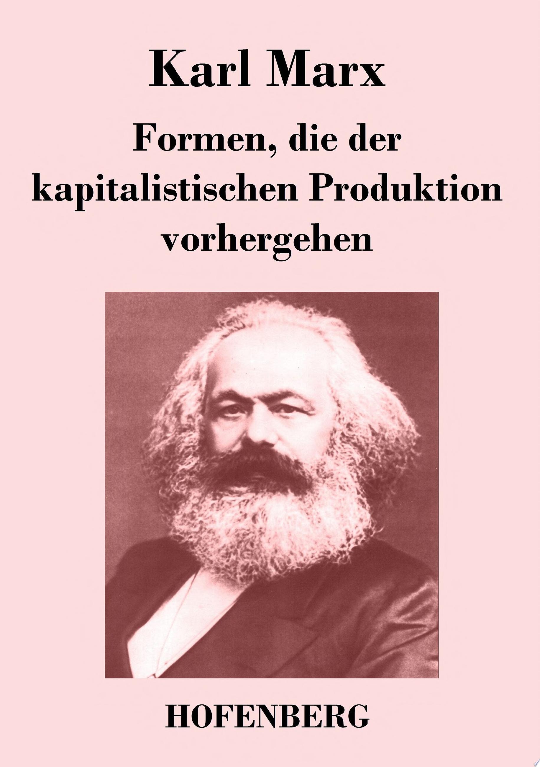 Formen  die der kapitalistischen Produktion vorhergehen