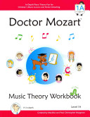 Doctor Mozart Music Theory Workbook Level 1