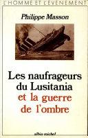 Les Naufrageurs du Lusitania et la guerre de l'ombre