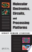 Molecular Electronics  Circuits  and Processing Platforms