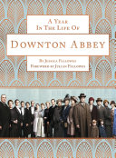 A Year in the Life of Downton Abbey  companion to series 5