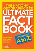 The National Geographic Bee Ultimate Fact Book