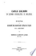 Carlo Goldoni in seinem Verhältnis zu Molière : ein Beitrag zur Geschichte der dramatischen Litteratur Italiens im 18. Jahrhundert