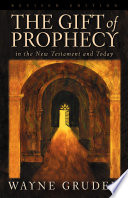 """The Gift of Prophecy in the New Testament and Today (Revised Edition)"" by Wayne Grudem"
