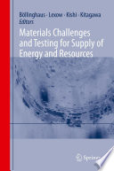 Materials Challenges and Testing for Supply of Energy and Resources Book