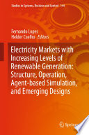 Electricity Markets with Increasing Levels of Renewable Generation: Structure, Operation, Agent-based Simulation and Emerging Designs