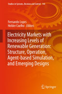 Electricity Markets with Increasing Levels of Renewable Generation  Structure  Operation  Agent based Simulation and Emerging Designs