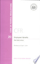 Code of Federal Regulations  Title 20  Employees  Benefits  Pt  500 End  Revised as of April 1 2011