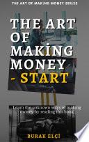 The Art Of Making Money   Start