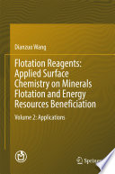 Flotation Reagents: Applied Surface Chemistry on Minerals Flotation and Energy Resources Beneficiation