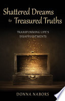 Shattered Dreams to Treasured Truths