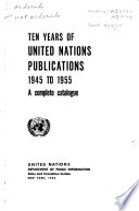 Ten Years Of United Nations Publications 1945 To 1955