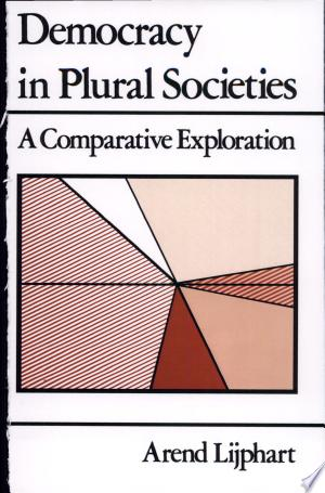 Download Democracy in Plural Societies Free Books - Book Dictionary