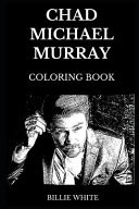 Chad Michael Murray Coloring Book