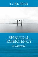 Spiritual Emergency: A Journal