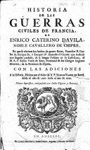 Historia de las guerras civiles de Francia ... que traduxò ... Basilio Varen de Soto ... con las adiciones ... escritas por ... B. Varen de Soto desde el año de 1598 hasta el año de 1630. Nueva impression, enriquescida con ... figuras y retratos