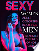 Sexy Women Adult Coloring Book For Men Realistic Pictures of Hot Girls