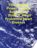 The    People Power    Health Superbook  Book 9  Heart Problems  Heart Disease