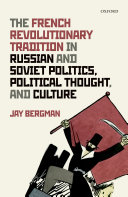 The French Revolutionary Tradition in Russian and Soviet Politics  Political Thought  and Culture