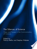 The Silences of Science  : Gaps and Pauses in the Communication of Science