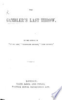 The Gambler s Last Throw   A Novel   By the Author of    On the Line     Etc