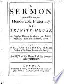 A Sermon preach d before the Honourable Fraternity of the Trinity House  etc Book