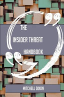The Insider Threat Handbook   Everything You Need to Know about Insider Threat Book PDF