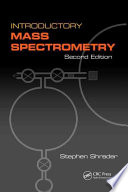 Introductory Mass Spectrometry, Second Edition