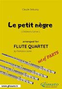 Le petit n  gre   Flute Quartet set of PARTS